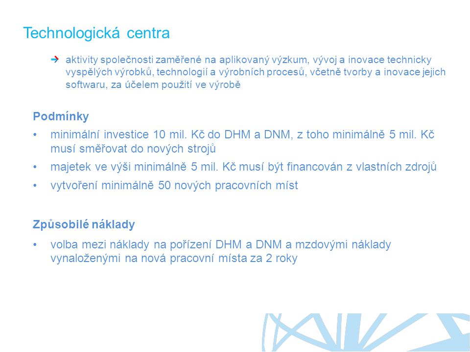 Technologická centra Podmínky