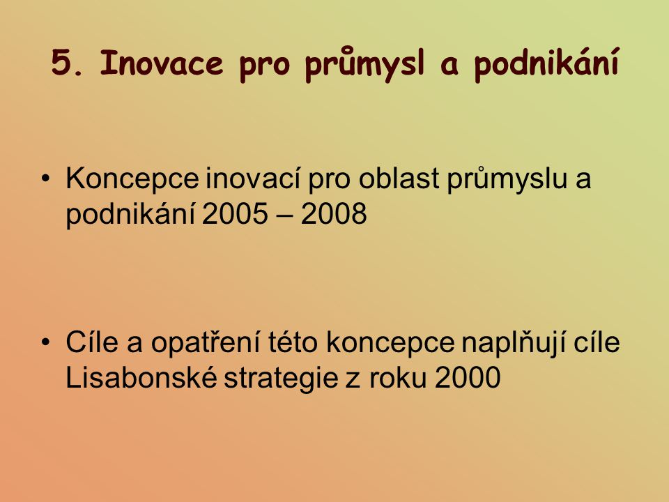 5. Inovace pro průmysl a podnikání