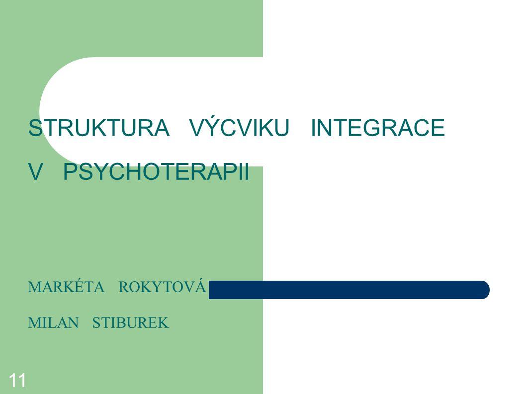 STRUKTURA VÝCVIKU INTEGRACE V PSYCHOTERAPII