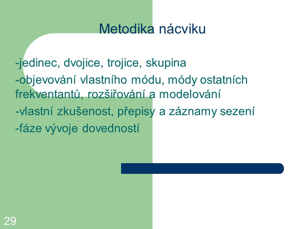 Metodika nácviku -jedinec, dvojice, trojice, skupina