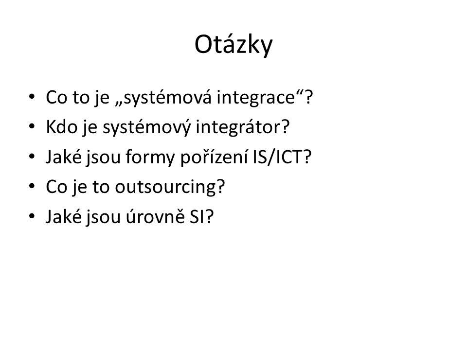 """Otázky Co to je """"systémová integrace Kdo je systémový integrátor"""