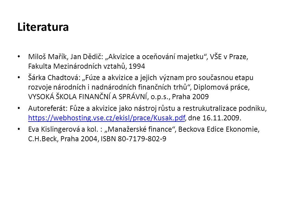 """Literatura Miloš Mařík, Jan Dědič: """"Akvizice a oceňování majetku , VŠE v Praze, Fakulta Mezinárodních vztahů, 1994."""