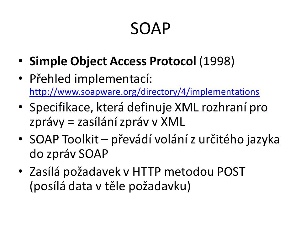 SOAP Simple Object Access Protocol (1998)