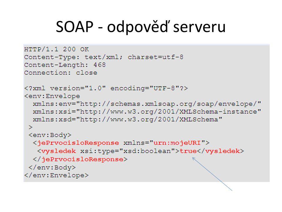 SOAP - odpověď serveru Převzato z: http://dior.ics.muni.cz/~makub/soap/tutorial.html