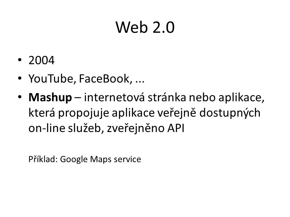 Web 2.0 2004. YouTube, FaceBook, ...