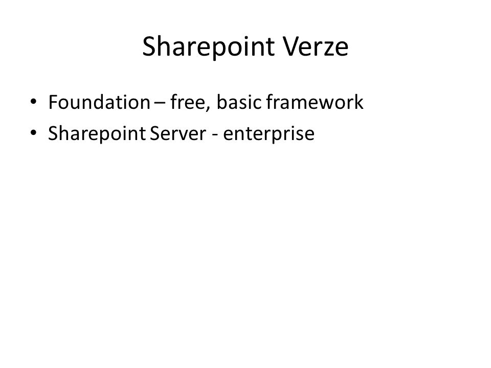 Sharepoint Verze Foundation – free, basic framework