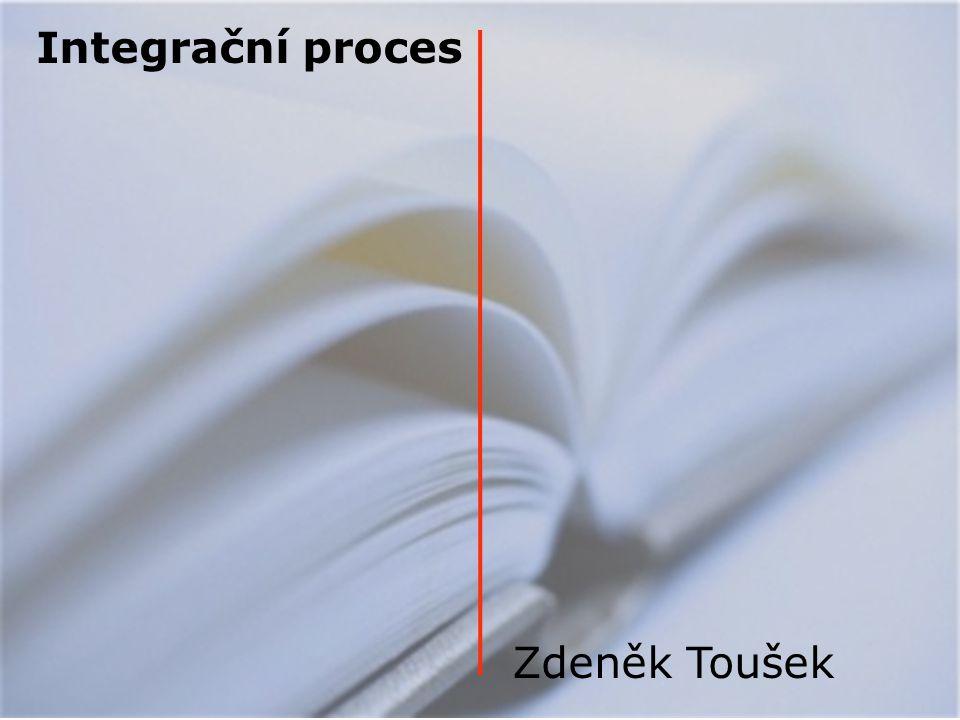 Integrační proces Zdeněk Toušek
