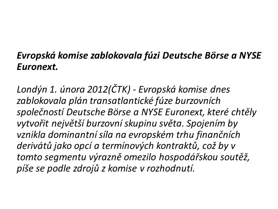 Evropská komise zablokovala fúzi Deutsche Börse a NYSE Euronext.