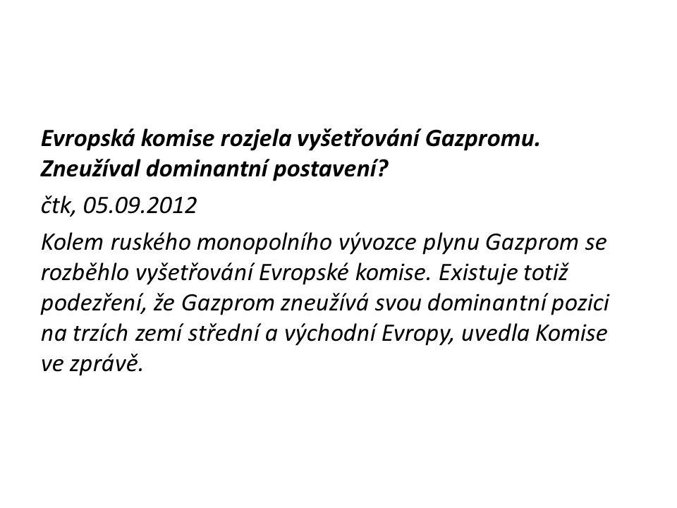 Evropská komise rozjela vyšetřování Gazpromu