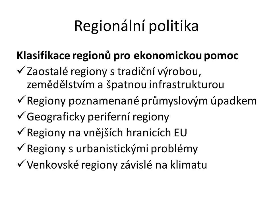 Regionální politika Klasifikace regionů pro ekonomickou pomoc