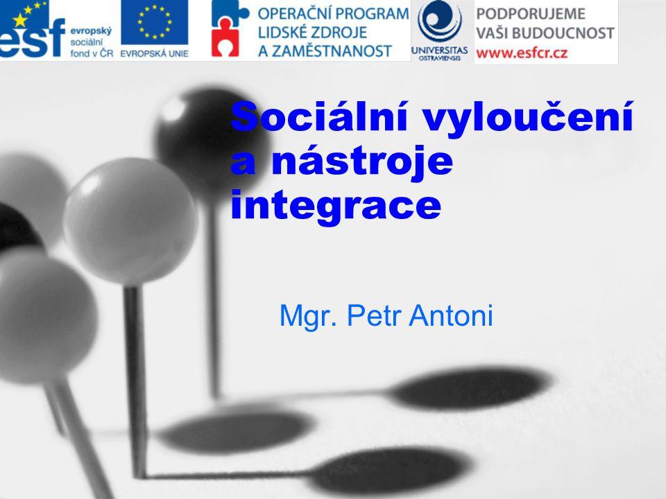 Sociální vyloučení a nástroje integrace
