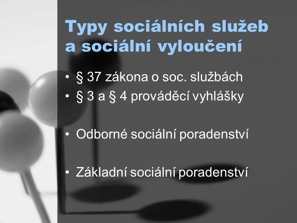 Typy sociálních služeb a sociální vyloučení