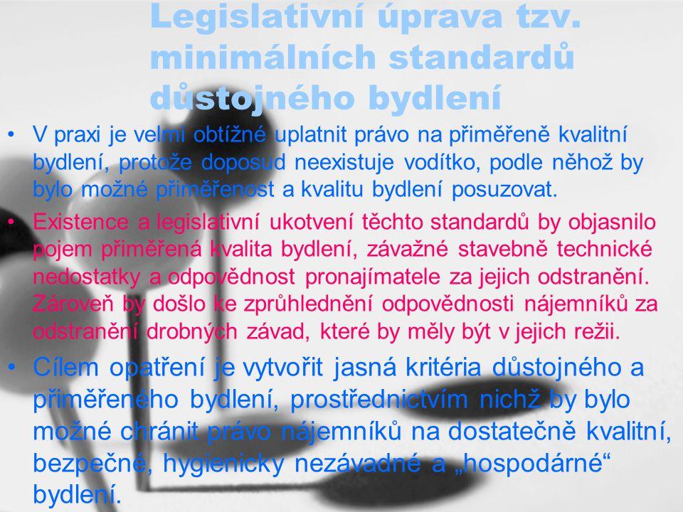 Legislativní úprava tzv. minimálních standardů důstojného bydlení
