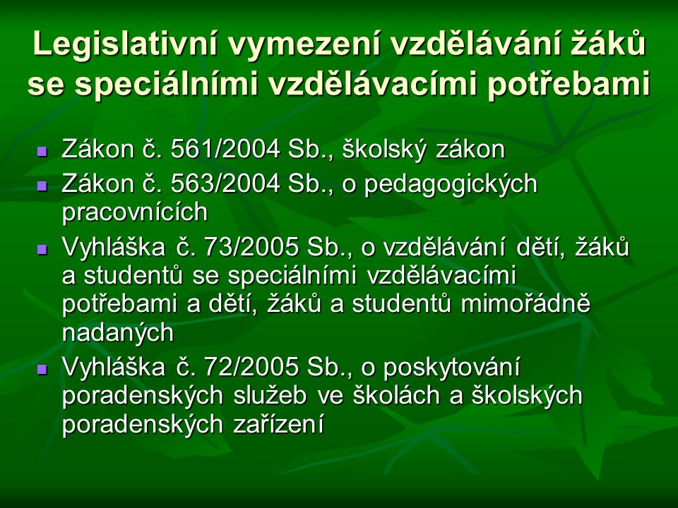 Legislativní vymezení vzdělávání žáků se speciálními vzdělávacími potřebami