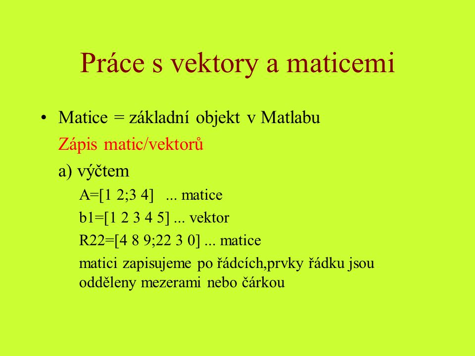 Práce s vektory a maticemi