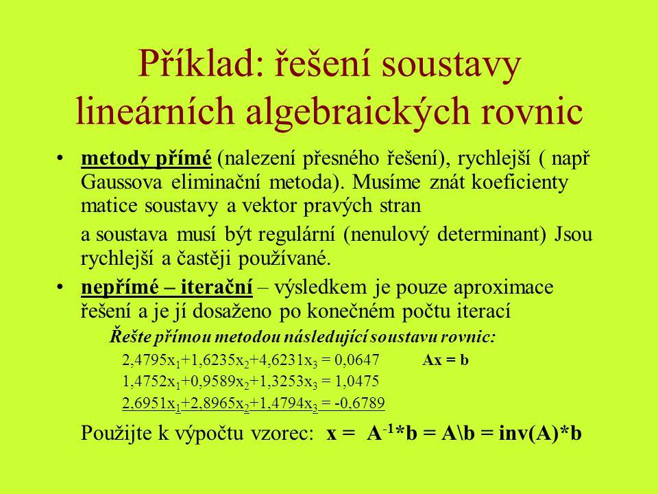 Příklad: řešení soustavy lineárních algebraických rovnic