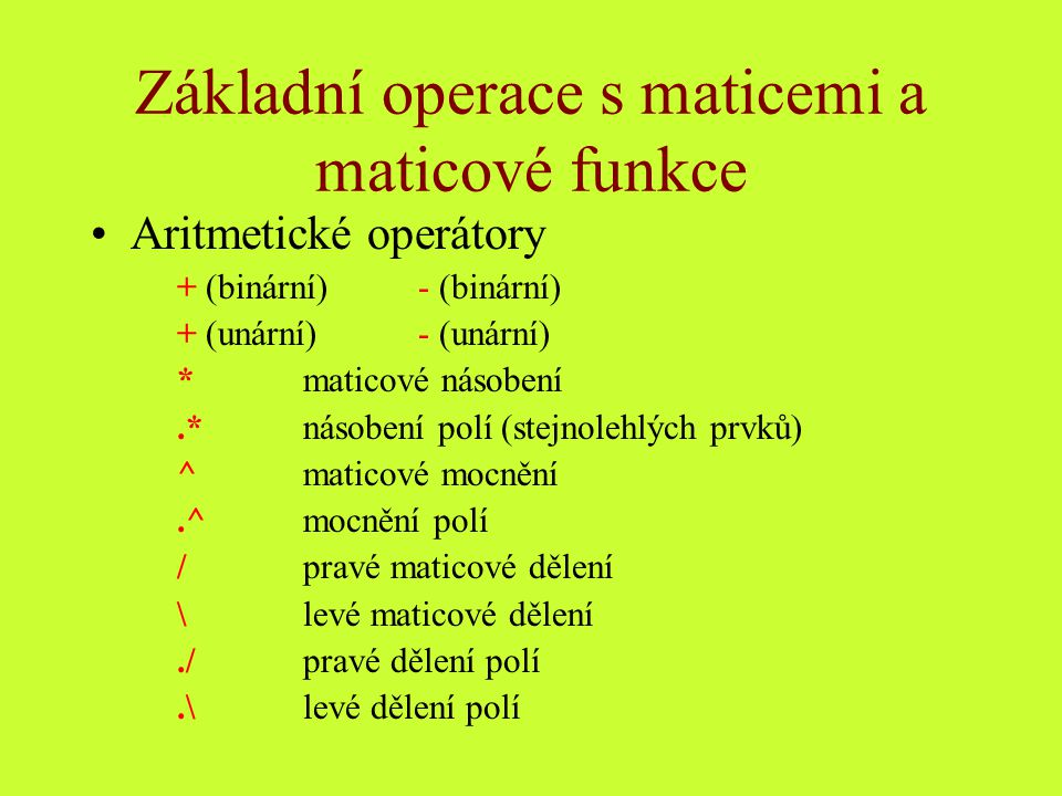 Základní operace s maticemi a maticové funkce