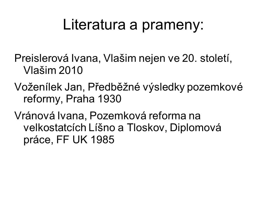 Literatura a prameny: Preislerová Ivana, Vlašim nejen ve 20. století, Vlašim 2010. Voženílek Jan, Předběžné výsledky pozemkové reformy, Praha 1930.