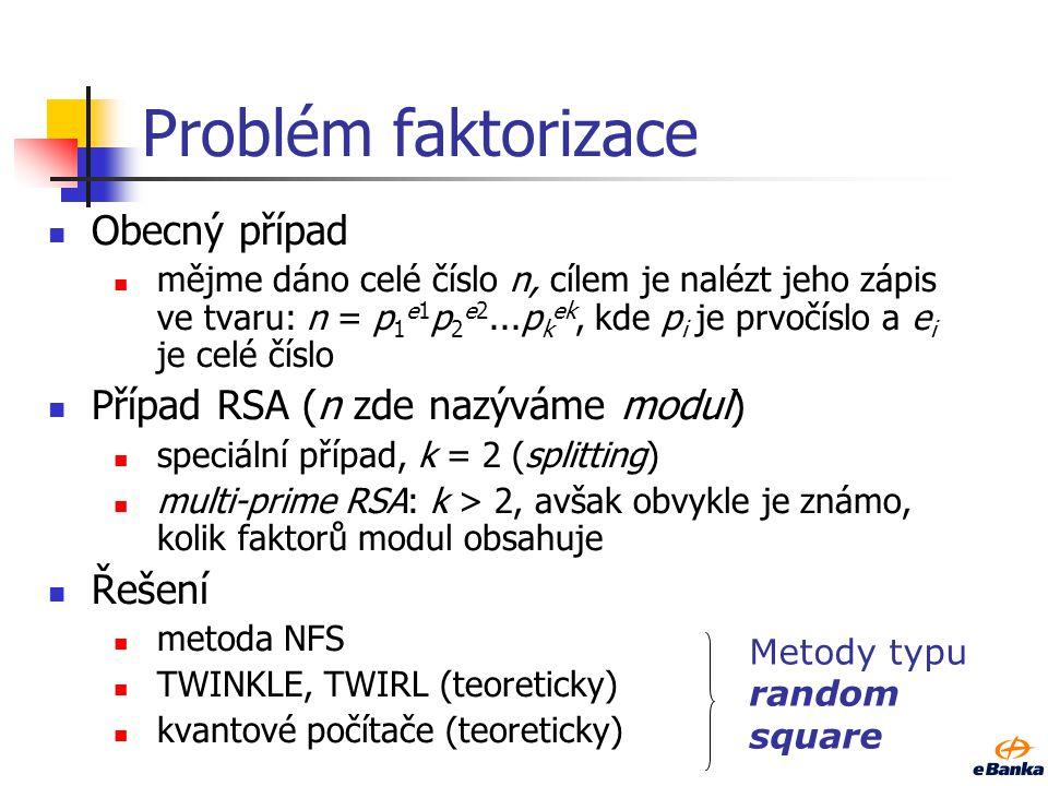 Problém faktorizace Obecný případ Případ RSA (n zde nazýváme modul)