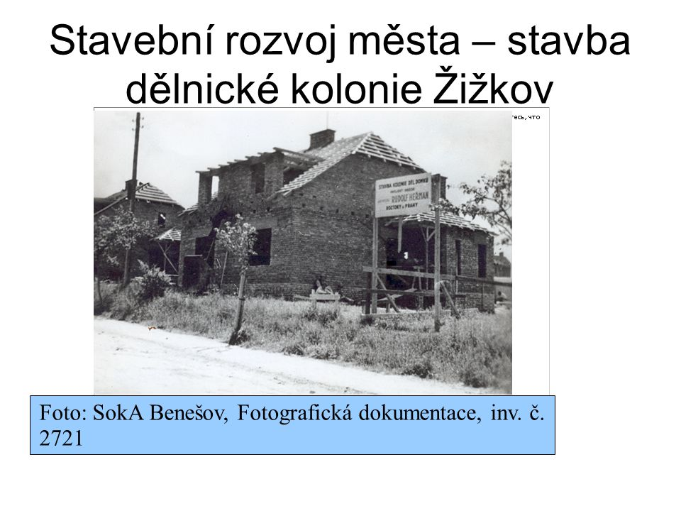 Stavební rozvoj města – stavba dělnické kolonie Žižkov
