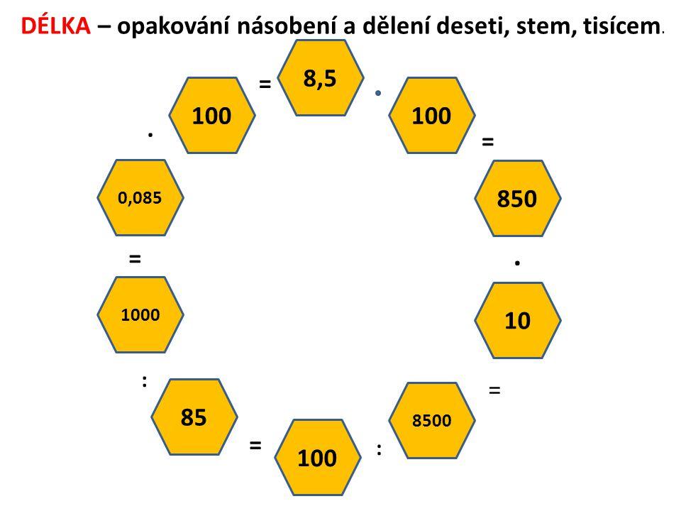 . DÉLKA – opakování násobení a dělení deseti, stem, tisícem. 8,5 = 100