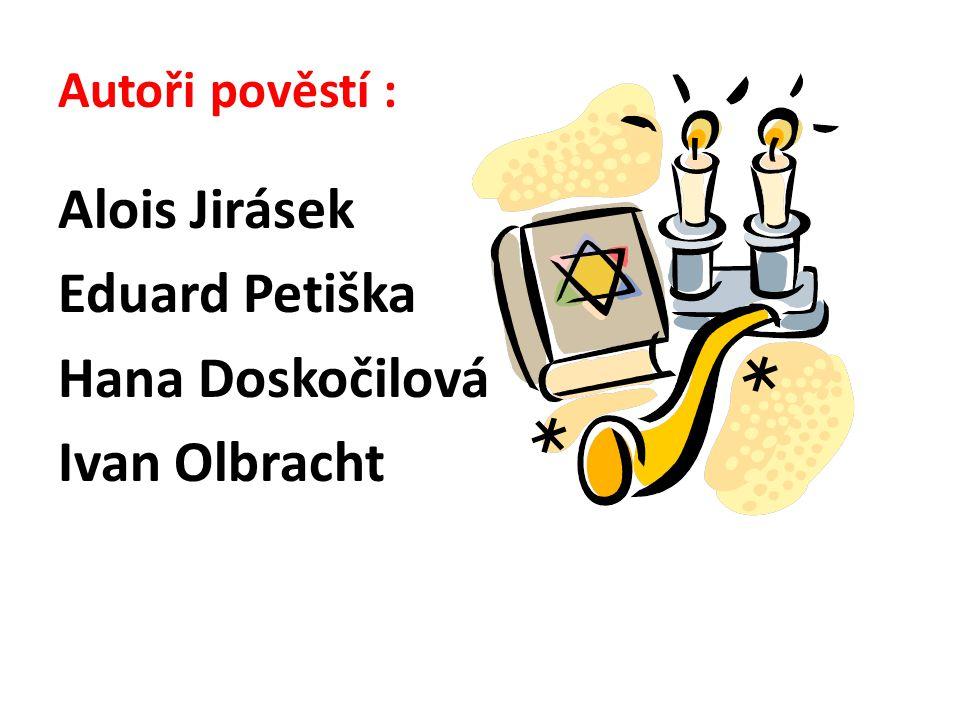 Alois Jirásek Eduard Petiška Hana Doskočilová Ivan Olbracht