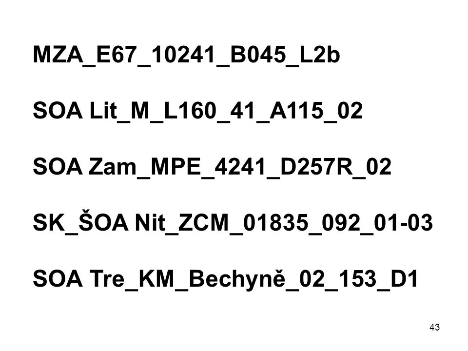 MZA_E67_10241_B045_L2b SOA Lit_M_L160_41_A115_02. SOA Zam_MPE_4241_D257R_02. SK_ŠOA Nit_ZCM_01835_092_01-03.