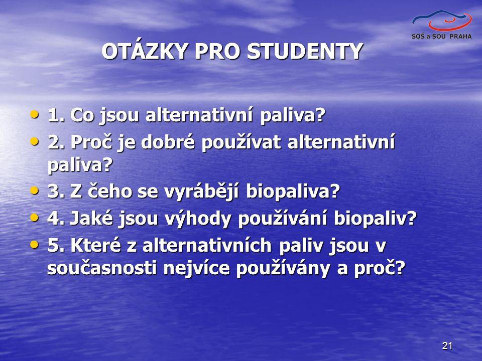 OTÁZKY PRO STUDENTY 1. Co jsou alternativní paliva