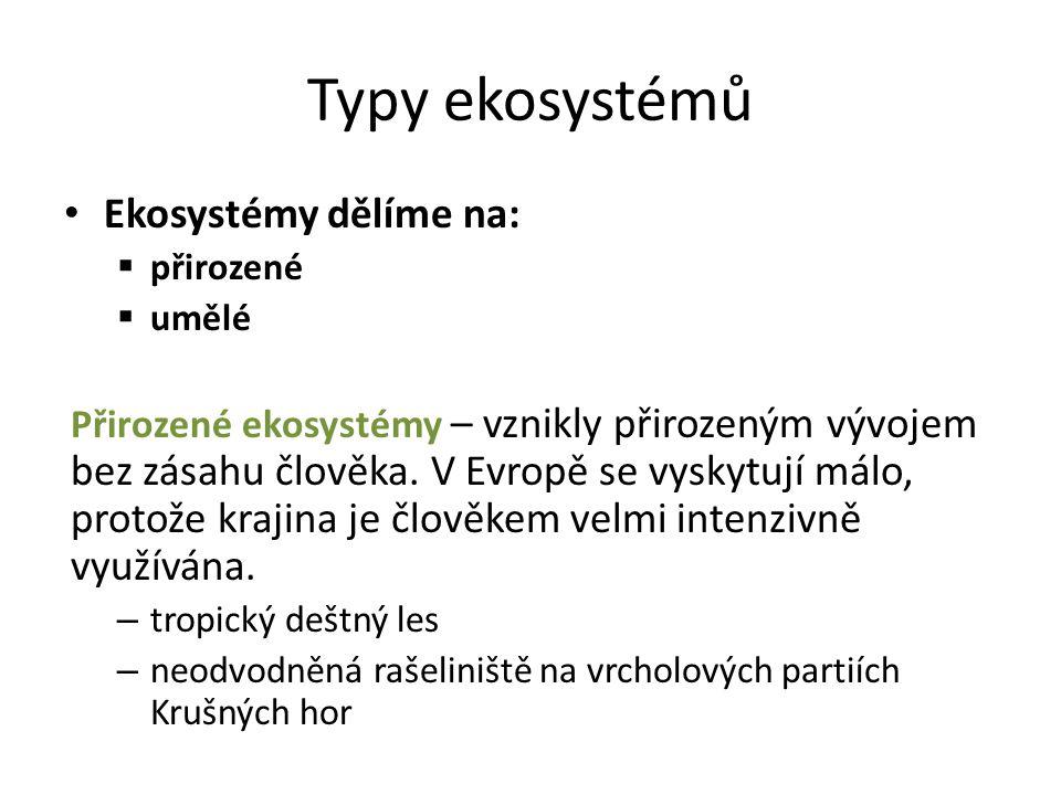 Typy ekosystémů Ekosystémy dělíme na: