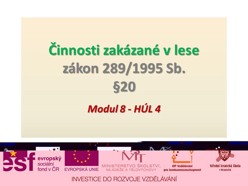Činnosti zakázané v lese zákon 289/1995 Sb. §20