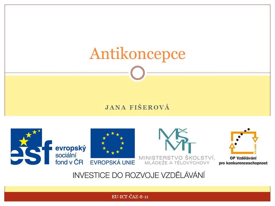 Antikoncepce Jana fišerová EU-ICT-ČAZ-8-11