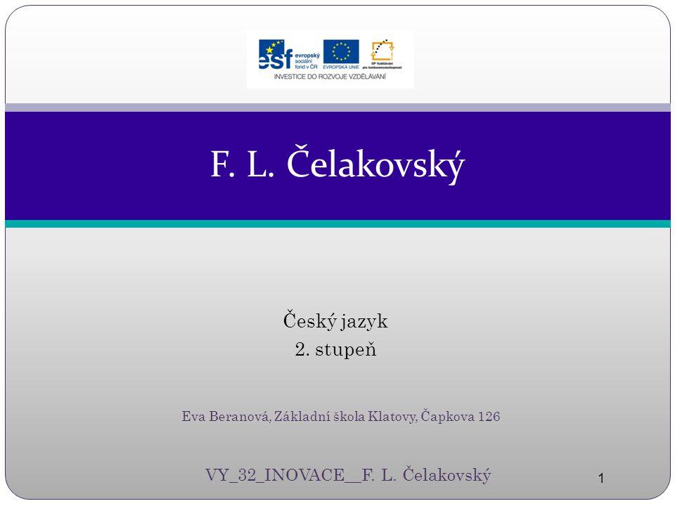 F. L. Čelakovský Český jazyk 2. stupeň VY_32_INOVACE__F. L. Čelakovský