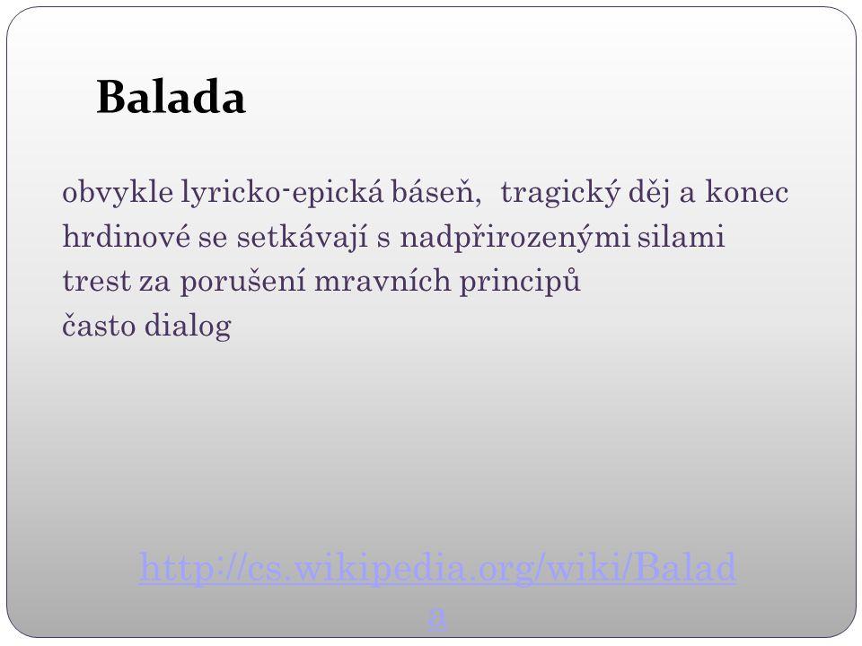 Balada http://cs.wikipedia.org/wiki/Balada