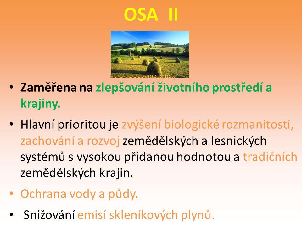 OSA II Zaměřena na zlepšování životního prostředí a krajiny.