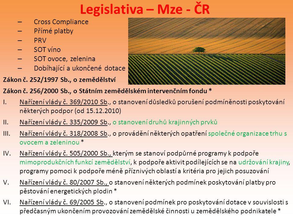 Legislativa – Mze - ČR Cross Compliance Přímé platby PRV SOT víno
