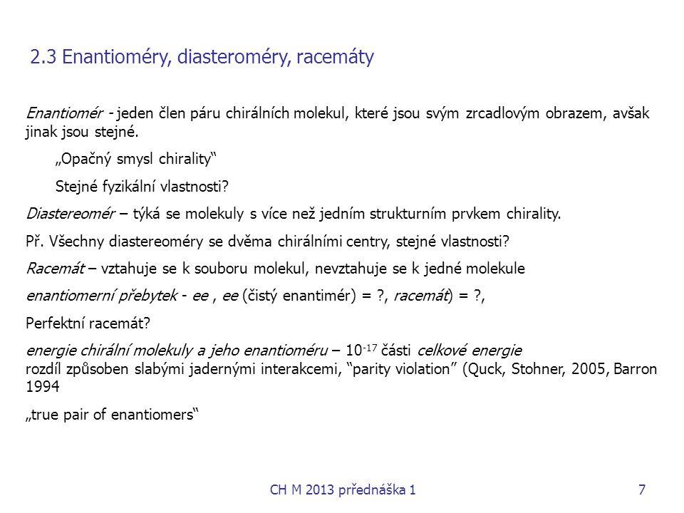 2.3 Enantioméry, diasteroméry, racemáty