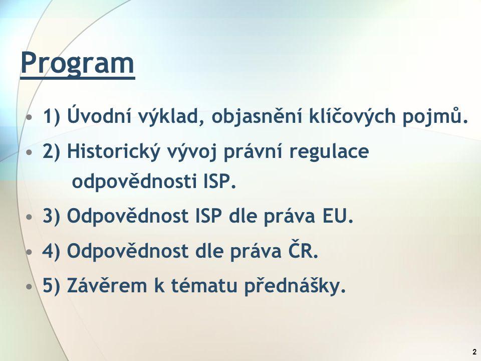 Program 1) Úvodní výklad, objasnění klíčových pojmů.