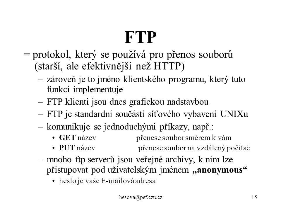 FTP = protokol, který se používá pro přenos souborů (starší, ale efektivnější než HTTP)