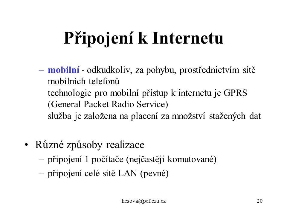Připojení k Internetu Různé způsoby realizace