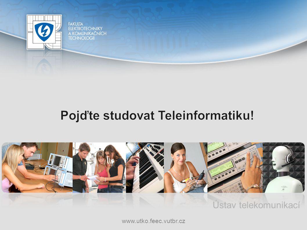 Pojďte studovat Teleinformatiku!