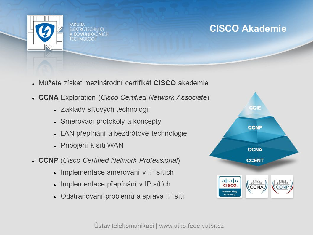 CISCO Akademie Můžete získat mezinárodní certifikát CISCO akademie