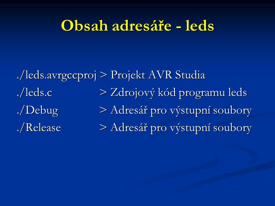 Obsah adresáře - leds ./leds.avrgccproj > Projekt AVR Studia