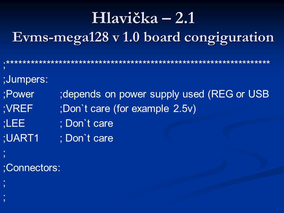 Hlavička – 2.1 Evms-mega128 v 1.0 board congiguration