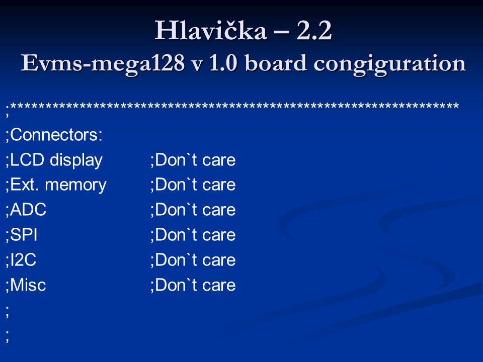 Hlavička – 2.2 Evms-mega128 v 1.0 board congiguration