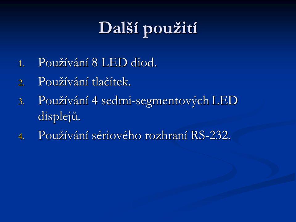 Další použití Používání 8 LED diod. Používání tlačítek.