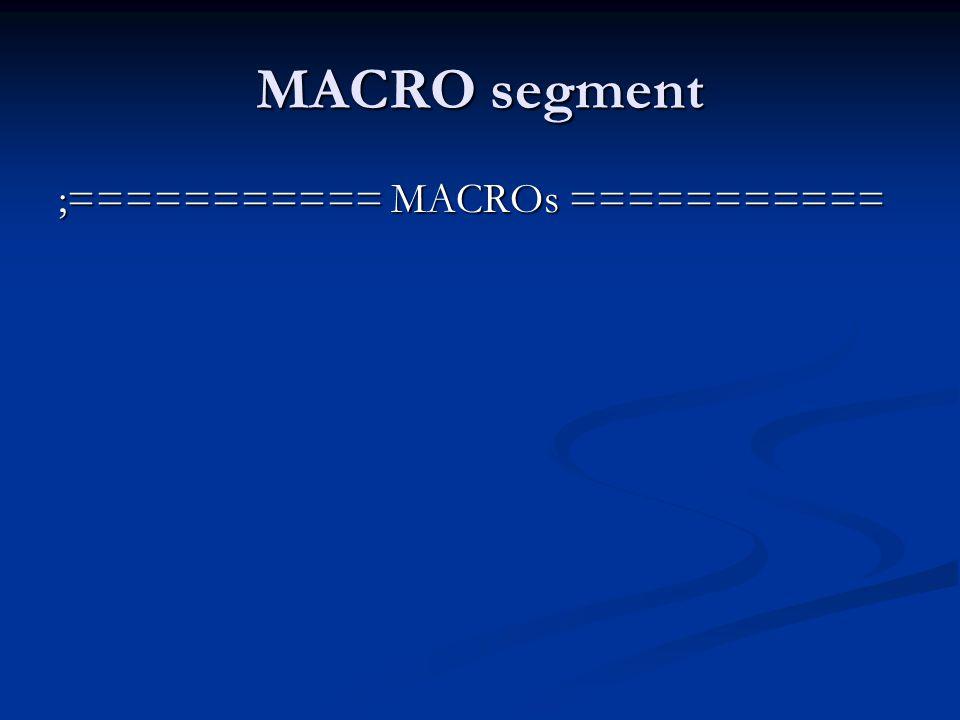 MACRO segment ;=========== MACROs ===========