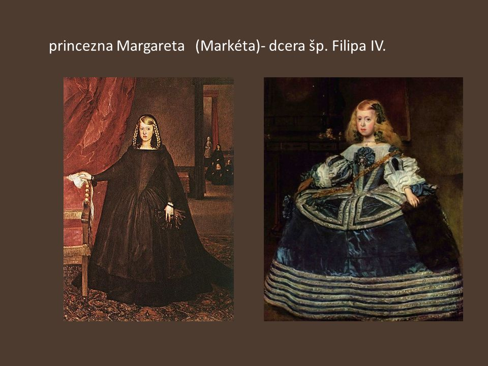 princezna Margareta (Markéta)- dcera šp. Filipa IV.
