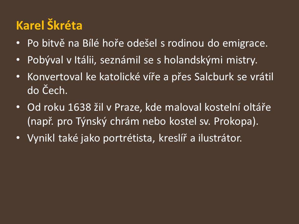 Karel Škréta Po bitvě na Bílé hoře odešel s rodinou do emigrace.