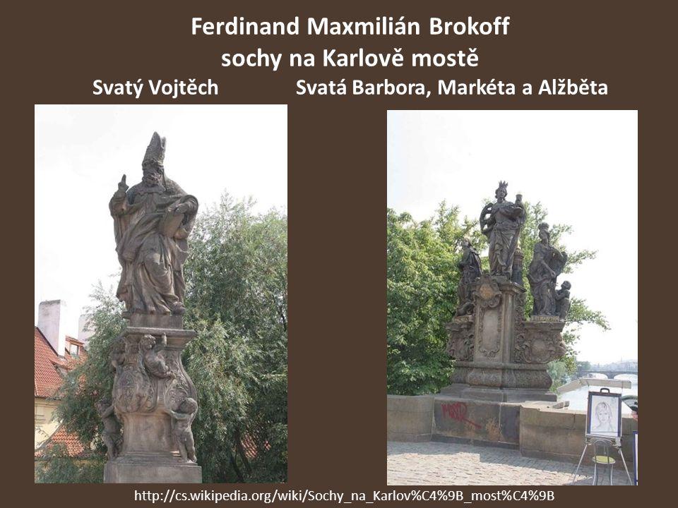 Ferdinand Maxmilián Brokoff sochy na Karlově mostě Svatý Vojtěch