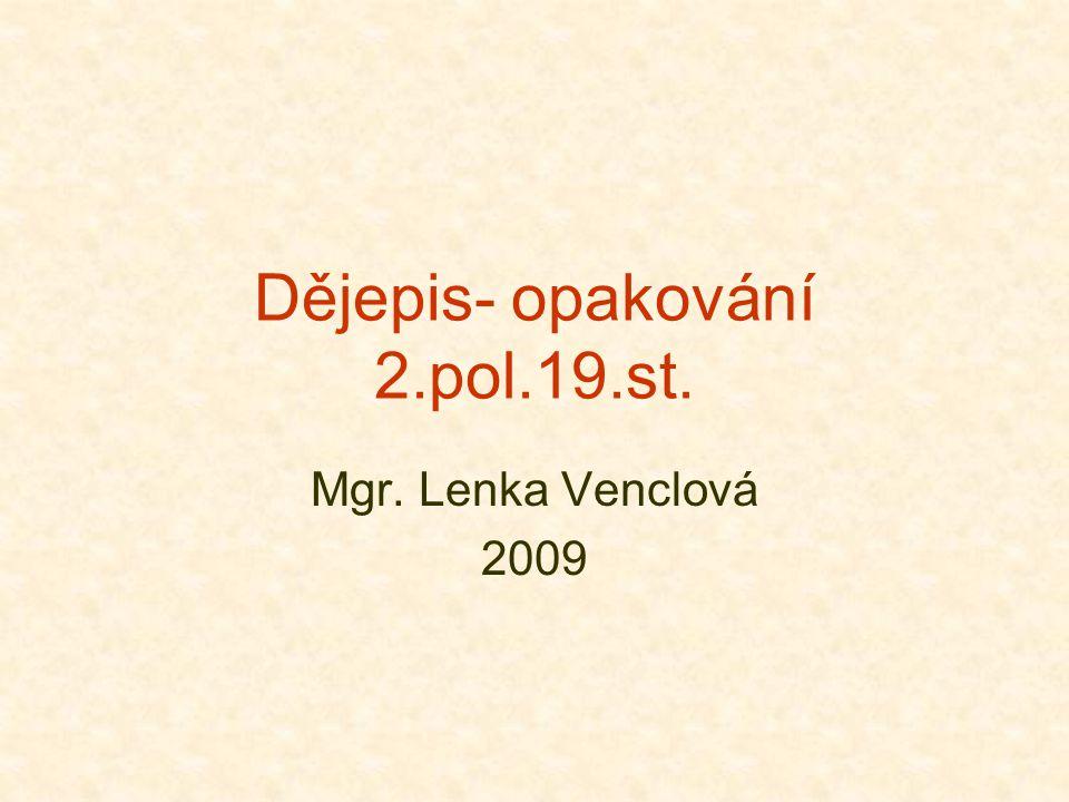 Dějepis- opakování 2.pol.19.st.